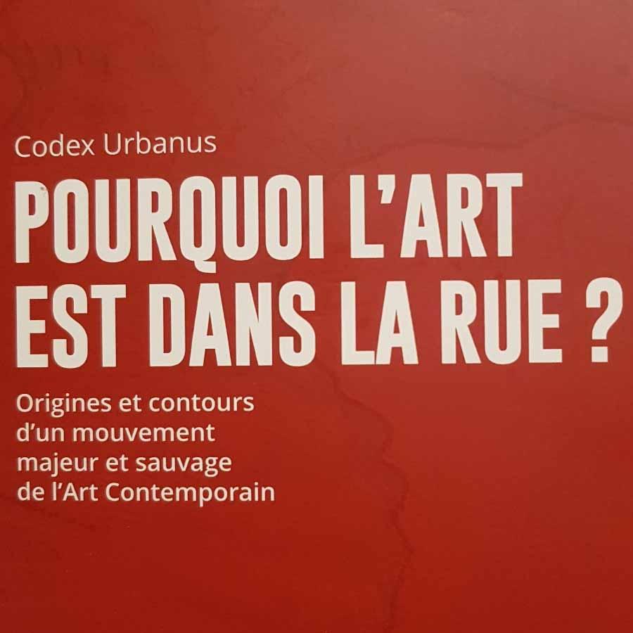 """couverture de l'essai de codex urbanus """"pourquoi l'art est dans la rue ?"""""""